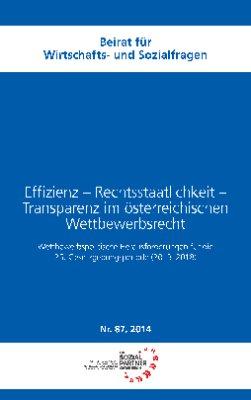 Effizienz – Rechtsstaatlichkeit  – Transparenz im österreichischen Wettbewerbsrecht