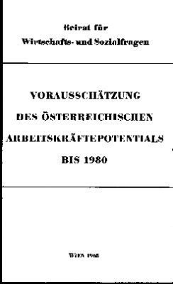 Vorausschätzung des österreichischen Arbeitskräftepotentials bis 1980