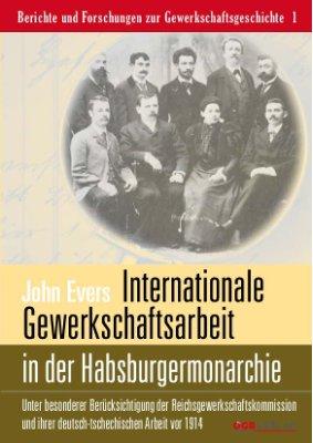 Internationale Gewerkschaftsarbeit im multinationalen Staat der Habsburgermonarchie