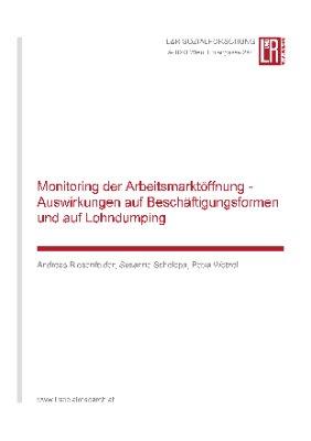 Monitoring der Arbeitsmarktöffnung - Auswirkungen auf Beschäftigungsformen und auf Lohndumping