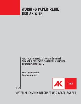 Flexible Arbeitszeitarrangements aus der Perspektive österreichischer ArbeitnehmerInnen