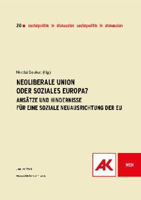 Neoliberale Union oder soziales Europa?